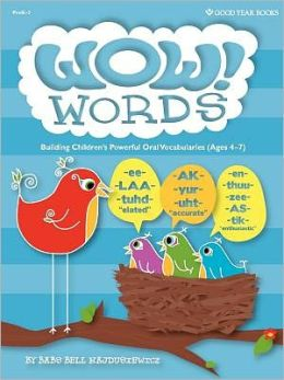 Wow! Words: Building Children's Powerful Oral Vocabularies Babs Bell Hajdusiewicz