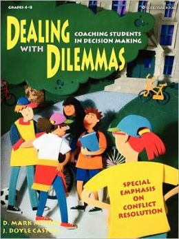 Dealing with Dilemmas: Coaching Students in Decision Making