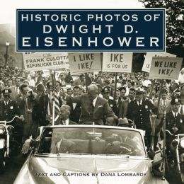 Historic Photos of Dwight D. Eisenhower
