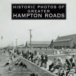 Historic Photos of Greater Hampton Roads