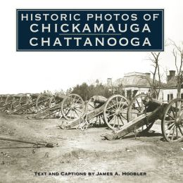 Historic Photos of Chickamauga Chattanooga