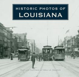 Historic Photos of Louisiana