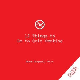 12 Things to Do to Quit Smoking