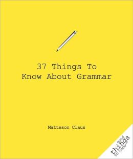 37 Things to Know About Grammar