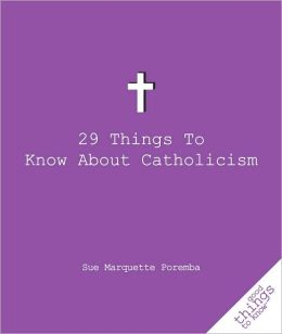 29 Things to Know about Catholicism