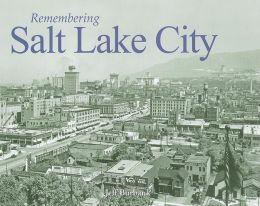Remembering Salt Lake City