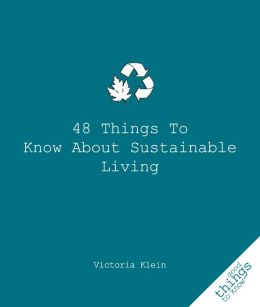 48 Things to Know about Sustainable Living