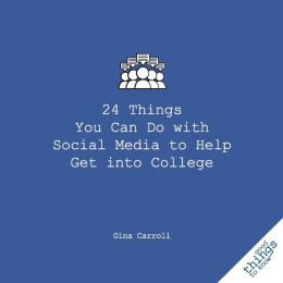 24 Things You Can Do with Social Media to Help Get Into College