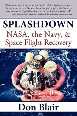 Splashdown: NASA, the Navy, & Space Flight Recovery