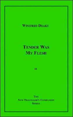 Tender Was My Flesh