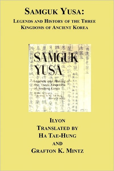 Samguk Yusa: Legends and History of the Three Kingdoms of Ancient Korea