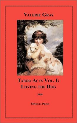 Taboo Acts Vol. I: Loving the Dog
