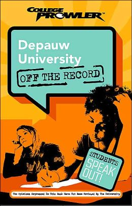Depauw University: Off the Record (College Prowler Series)