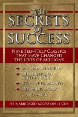 The Secrets of Success: Nine Self-Help Classics That Have Changed the Lives of Millions