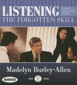 Listening: The Forgotten Skill: A Self-Teaching Guide, 2nd Edition