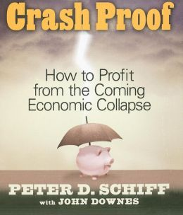 Crash Proof: How To Profit From the Coming Economic Collapse