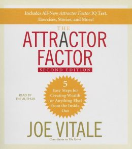 The Attractor Factor, 2nd Edition: 5 Easy Steps For Creating Wealth (Or Anything Else) from the Inside Out