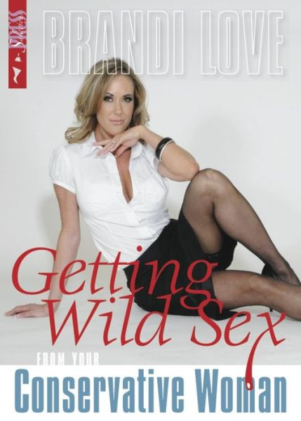 Book downloader free download Getting Wild Sex from Your Conservative Woman by Brandi Love MOBI CHM ePub