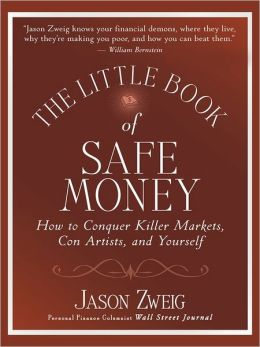 The Little Book of Safe Money: How to Conquer Killer Markets, Con Artists, and Yourself