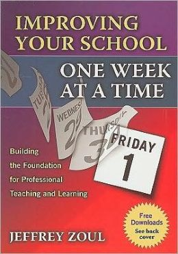 Improving Your School One Week at a Time: Building the Foundation for Professional Teaching and Learning: Building the Foundation for Professional Teaching and Learning