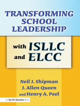 Transforming School Leadership with ISLLC and ELCC