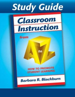 Classroom Instruction from A to Z : How to Promote Student Learning