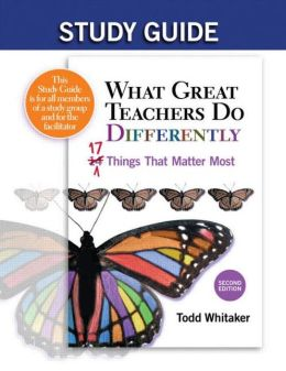 Study Guide - What Great Teachers Do Differently (2nd Edition)