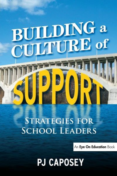 Building a Culture of Support : Strategies for School Leaders