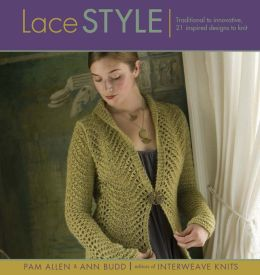 Lace Style: Traditional to Innovative - 21 Inspired Designs to Knit
