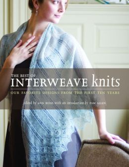 Best of Interweave Knits: Our Favorite Designs from the First Ten Years