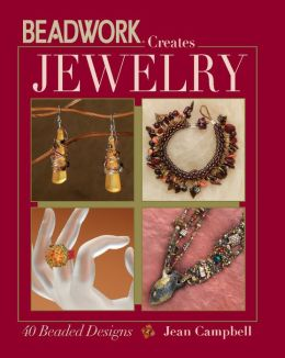Beadwork Creates Jewelry: 40 Beaded Designs