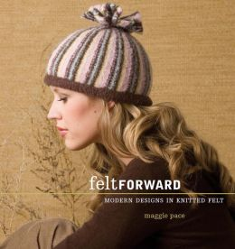 Felt Forward: Modern Designs in Knitted Felt