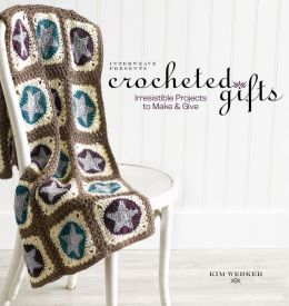 Interweave Presents Crocheted Gifts: Irresistable Projects to Make & Give