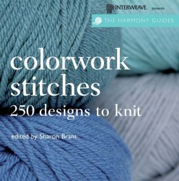 The Harmony Guides: Colorwork Stitches: 250 Designs to Knit