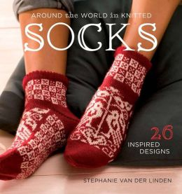 Around the World in Knitted Socks: 26 Inspired Designs (PagePerfect NOOK Book)