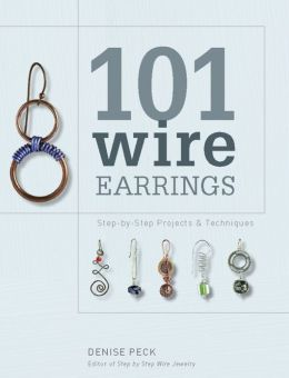 101 Wire Earrings: Step-by-Step Projects & Techniques (PagePerfect NOOK Book)