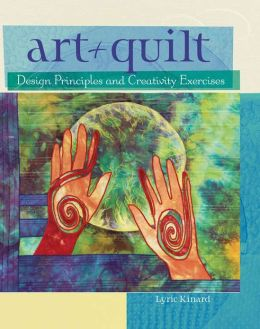 Art + Quilt: Design Principles and Creativity Exercises (PagePerfect NOOK Book)