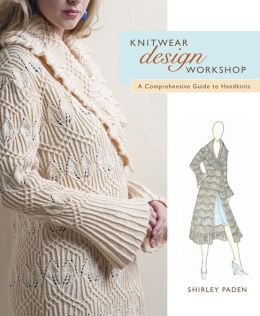 Knitwear Design Workshop: A Comprehensive Guide to Handknits (PagePerfect NOOK Book)