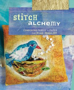 Stitch Alchemy (PagePerfect NOOK Book)