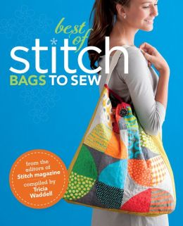 The Best of Stitch: Bags to Sew