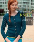 Book Cover Image. Title: Metropolitan Knits:  Chic Designs for Urban Style, Author: Melissa Wehrle