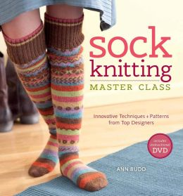 Sock Knitting Master Class: Innovative Techniques + Patterns from Top Designers (PagePerfect NOOK Book)