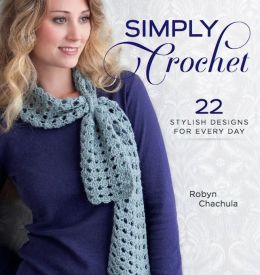Simply Crochet: 22 Stylish Designs for Everyday (PagePerfect NOOK Book)