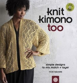 Knit Kimono Too: Simple Designs to Mix, Match, and Layer (PagePerfect NOOK Book)
