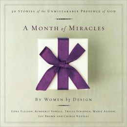 A Month of Miracles: 30 Stories of the Unmistakable Presence of God