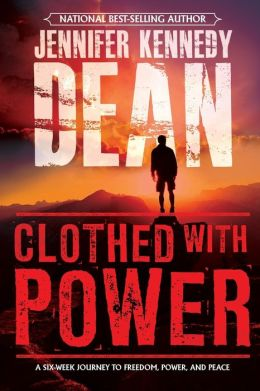 Clothed with Power: A Six-Week Journey to Freedom, Power, and Peace