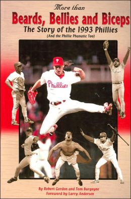 More Than Beards, Bellies, and Biceps: The Story of the 1993 Phillies