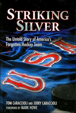 Striking Silver: The Untold Story of America's Forgotten Hockey Team