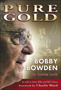 Pure Gold: Bobby Bowden An Inside Look