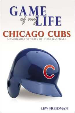 Game of My Life: Chicago Cubs